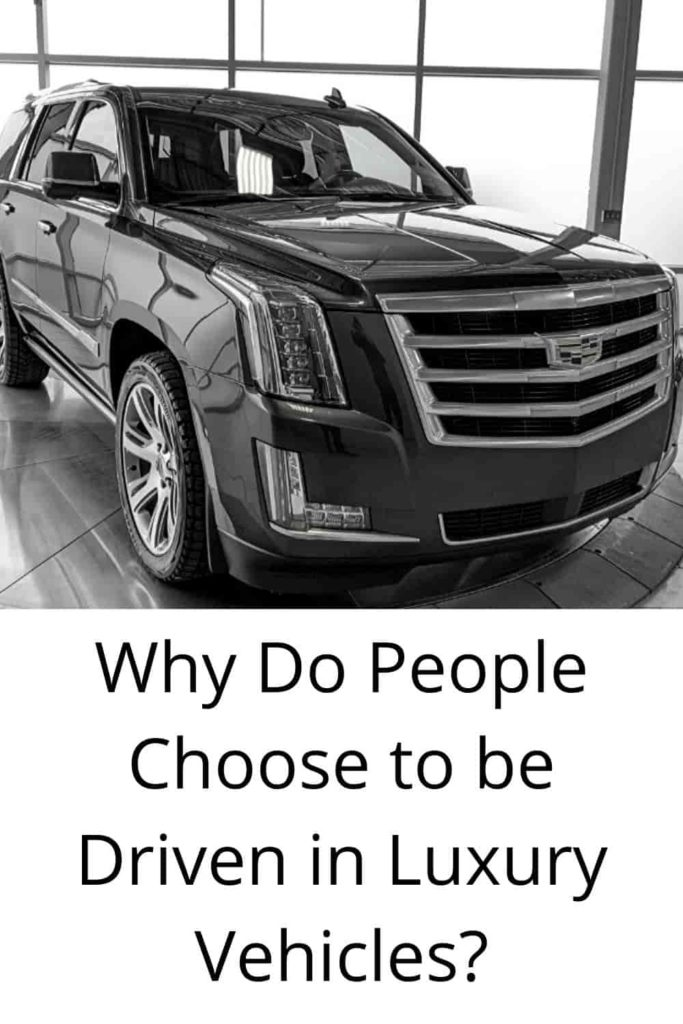 Why Do People Choose to be Driven in Luxury Vehicles?