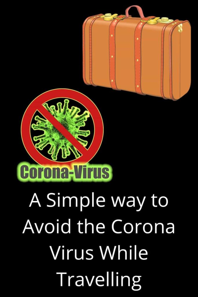 A simple way to avoid the Corona virus when travelling