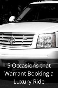 5 Occasions that Warrant Booking a Luxury Ride